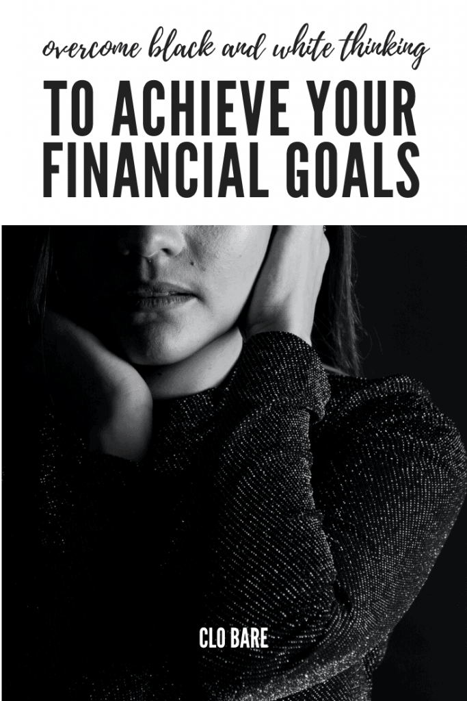 overcome black and white thinking budget financial goals