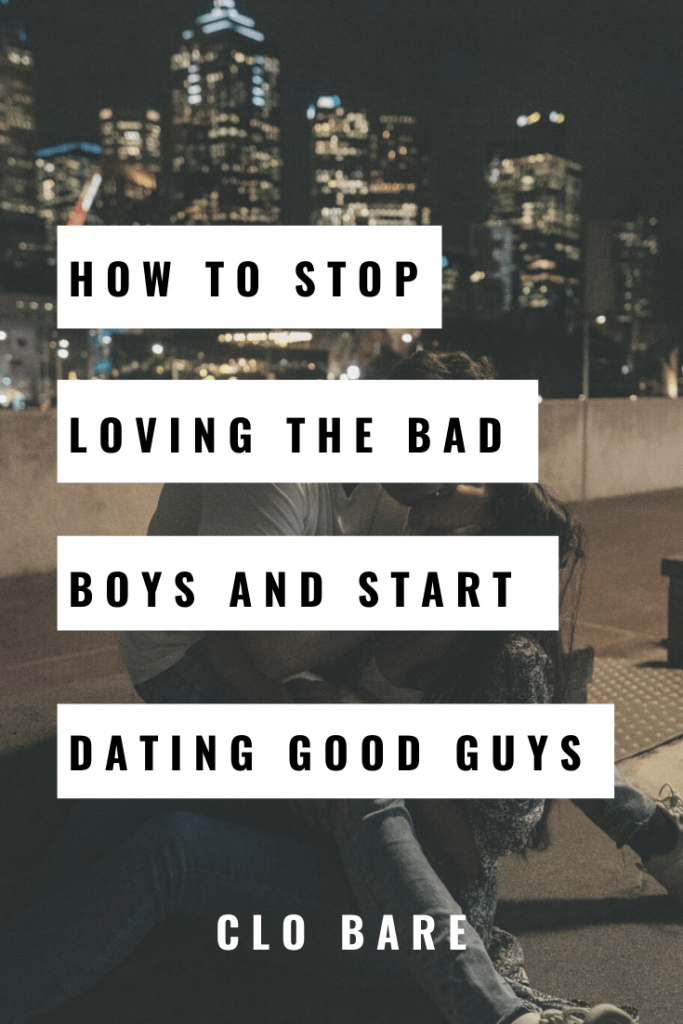 How to Stop Dating Bad Boys