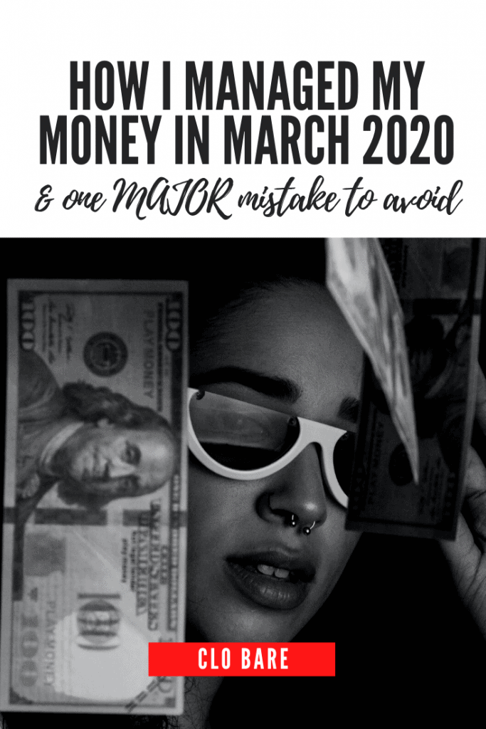How I managed my money in march 2020 and one major mistake to avoid